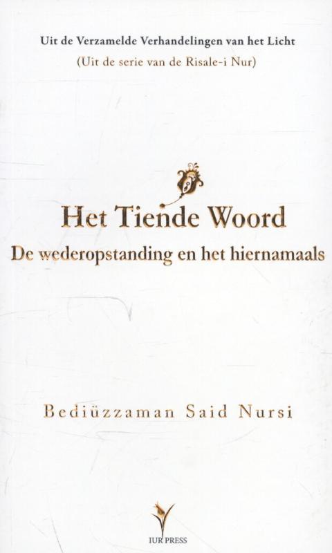 Het Tiende Woord - De wederopstanding en het hiernamaals