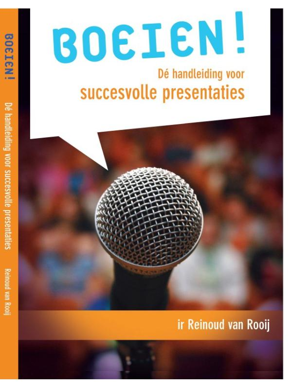 BOEIEN! Succevol Presenteren Dé handleiding voor succesvol presenteren