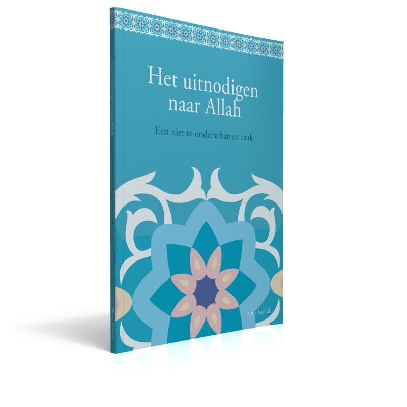 Het uitnodigen naar Allah Een niet te onderschatten taak