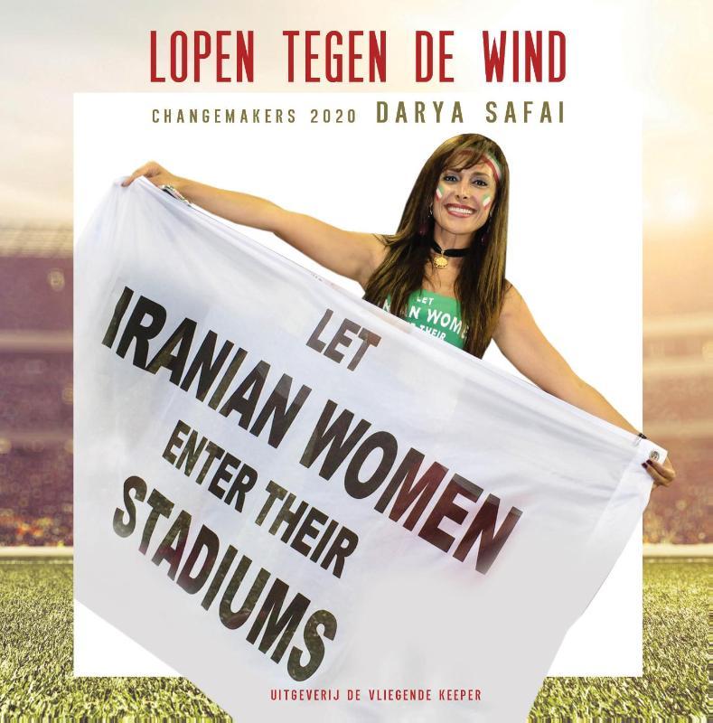 Lopen tegen de wind. Laat Iraanse vrouwen in hun stadions