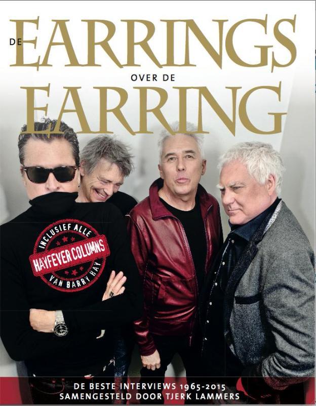 De Earrings over de Earring  - De beste Golden Earring interviews & alle columns van Barry Hay