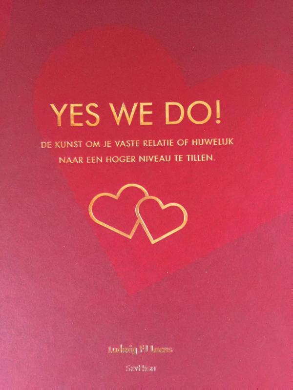 YES WE DO!  De kunst om je vaste relatie of huwelijk naar een hoger niveau te tillen