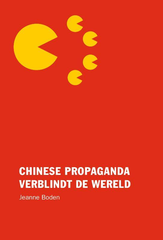 Chinese propaganda verblindt de wereld