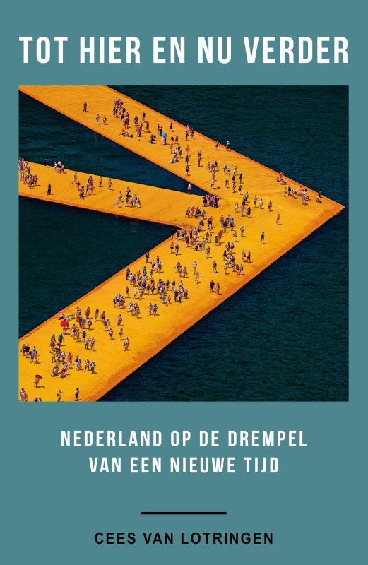 Tot hier en nu verder, Nederland op de drempel van een nieuwe tijd