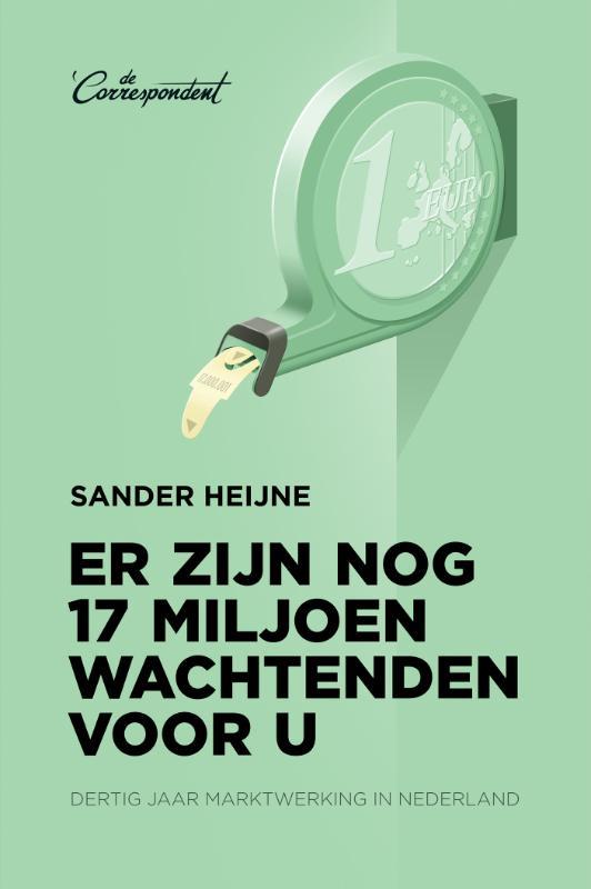 Er zijn nog 17 miljoen wachtenden voor u - Dertig jaar marktwerking in Nederland
