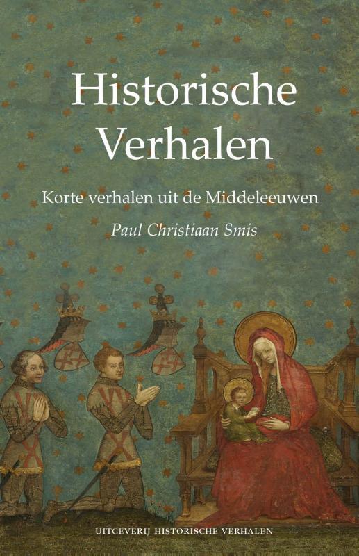 Historische Verhalen. Korte verhalen uit de Middeleeuwen