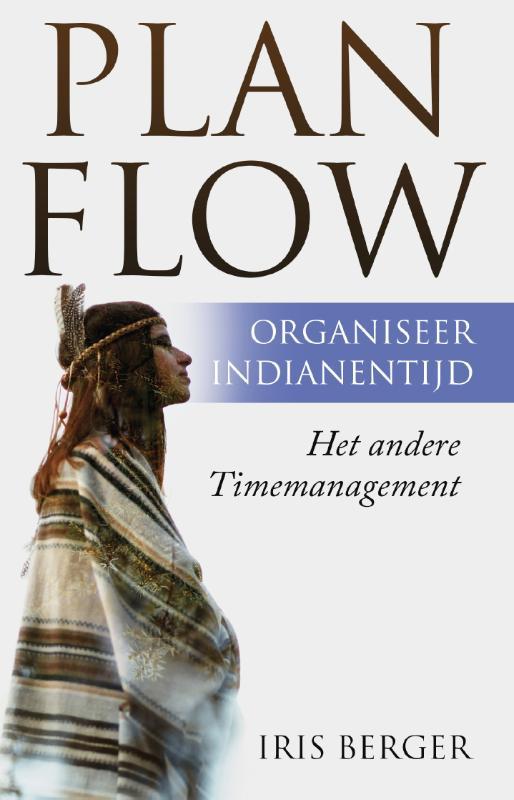 Plan flow, organiseer indianentijd