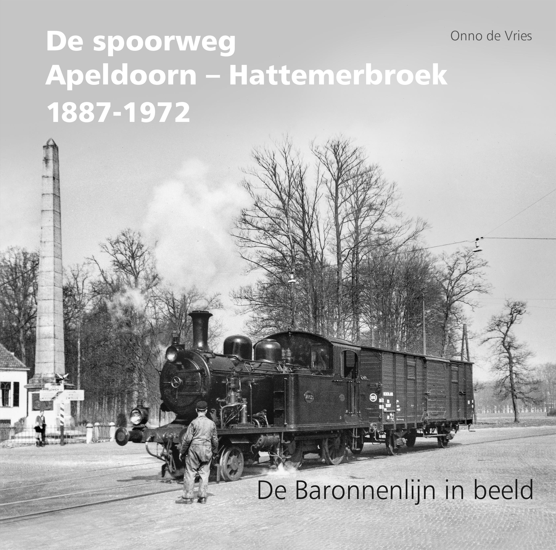 De spoorweg Apeldoorn - Hattemerbroek 1887-1972