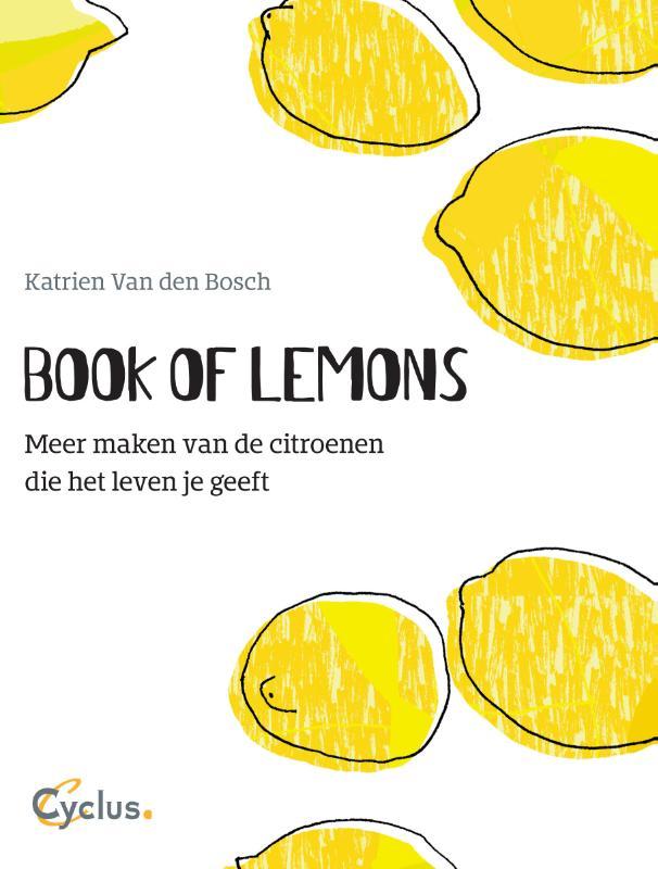 Book of Lemons. Meer maken van de citroenen die het leven je geeft