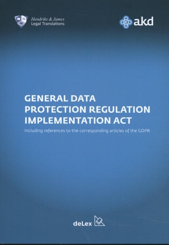 Uitvoeringswet Algemene Verordening Gegevensbescherming / General Data Protection Regulation Implementation Act