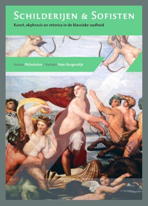 Schilderijen & Sofisten. Kunst, ekphrasis en retorica in de klassieke oudheid