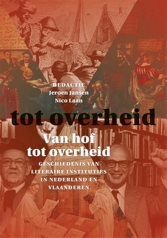 Van hof tot overheid. Geschiedenis van literaire instituties in Nederland en Vlaanderen
