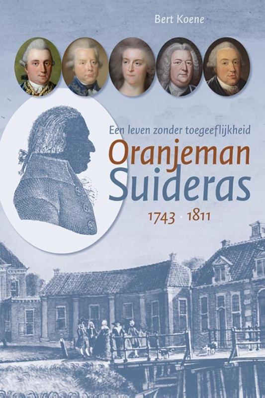 Oranjeman Suideras (1743-1811). Een leven zonder toegeeflijkheid