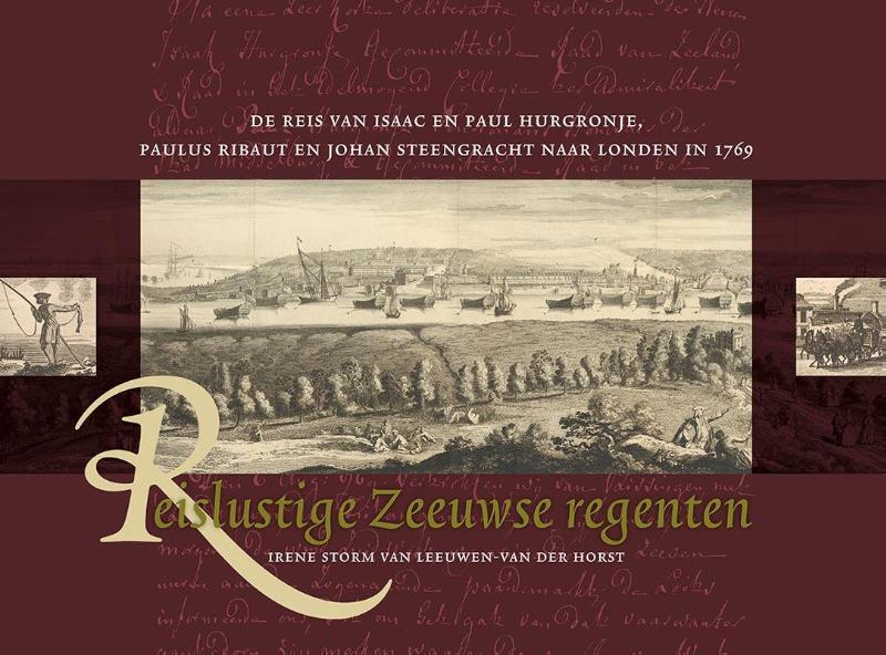 Reislustige Zeeuwse regenten. De reis van Isaäc en Paul Hurgronje, Paulus Ribaut en Johan Steengracht naar Londen in 1769