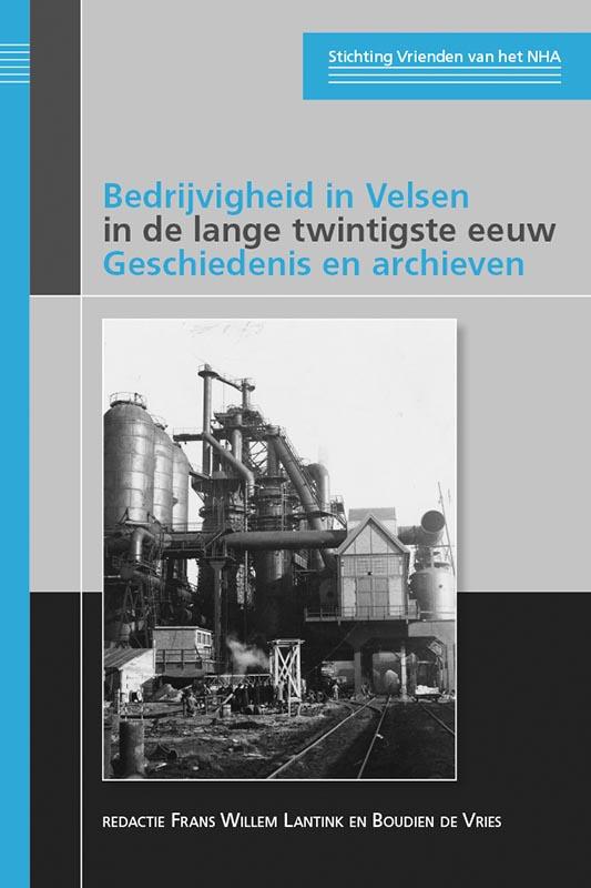 Bedrijvigheid in Velsen in de lange twintigste eeuw. Geschiedenis en archieven
