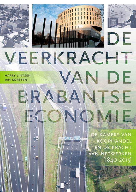 De veerkracht van de Brabantse economie. De Kamers van Koophandel en de kracht van netwerken 1840-2015