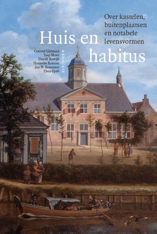 Huis en habitus. Over kastelen, buitenplaatsen en notabele levensvormen
