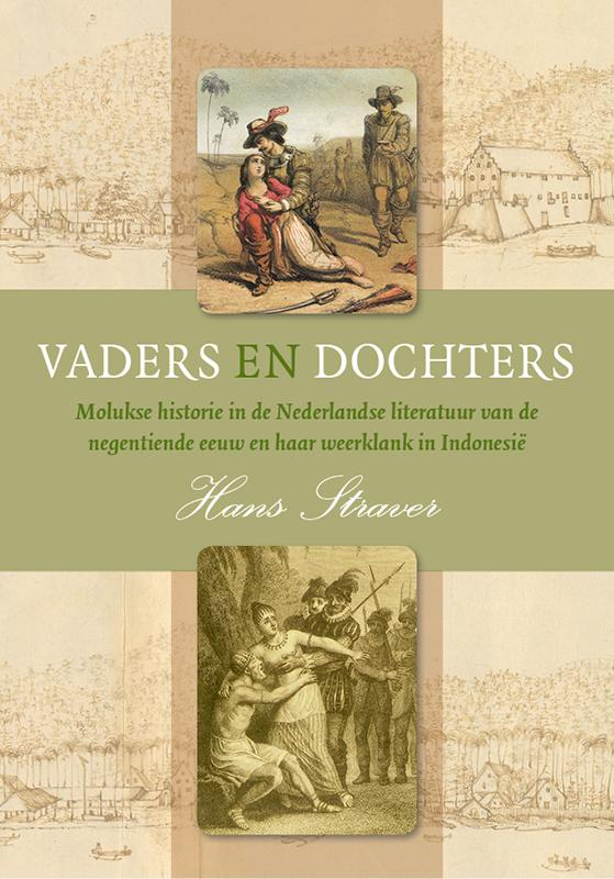 Vaders en dochters. Molukse historie in de Nederlandse literatuur van de negentiende eeuw en haar weerklank in Indonesië