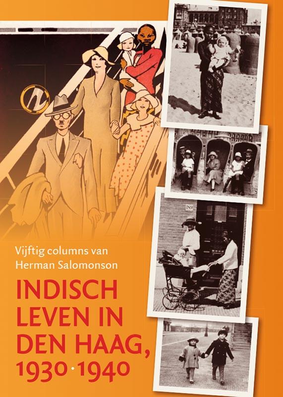 Indisch leven in Den Haag, 1930-1940. Vijftig columns van Herman Salomonson