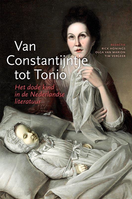 Van Constantijntje tot Tonio. Het dode kind in de Nederlandse literatuur