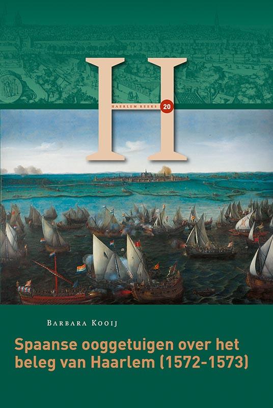 Spaanse ooggetuigen over het beleg van Haarlem (1572-1573)