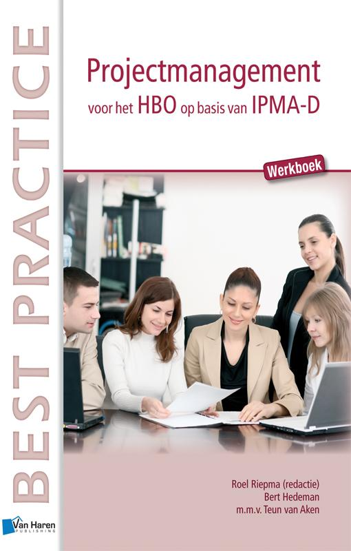 Projectmanagement voor het HBO op basis van IPMA-D Werkboek