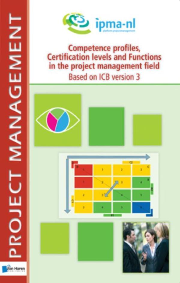 Competence profiles, certification levels and functions in the project management field - Based on ICB version 3