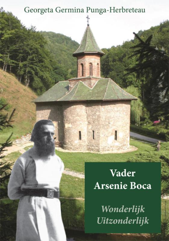 Vader Arsenie Boca Wonderlijk Uitzonderlijk
