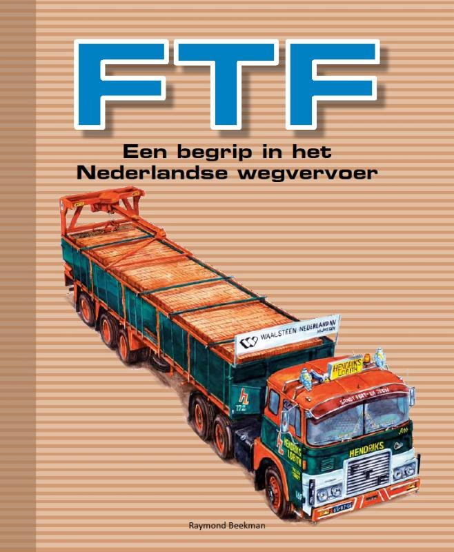 FTF - een begrip in het Nederlandse wegvervoer