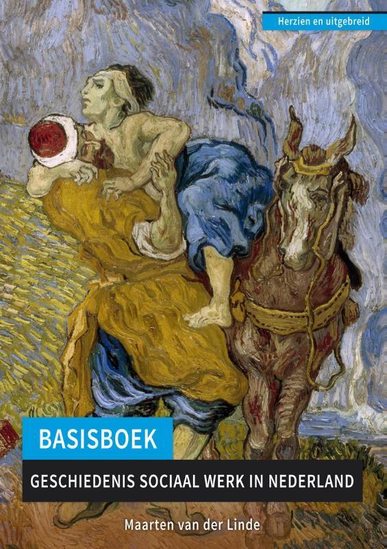 Basisboek geschiedenis Sociaal Werk in Nederland (compleet herziene en uitgebreide druk)