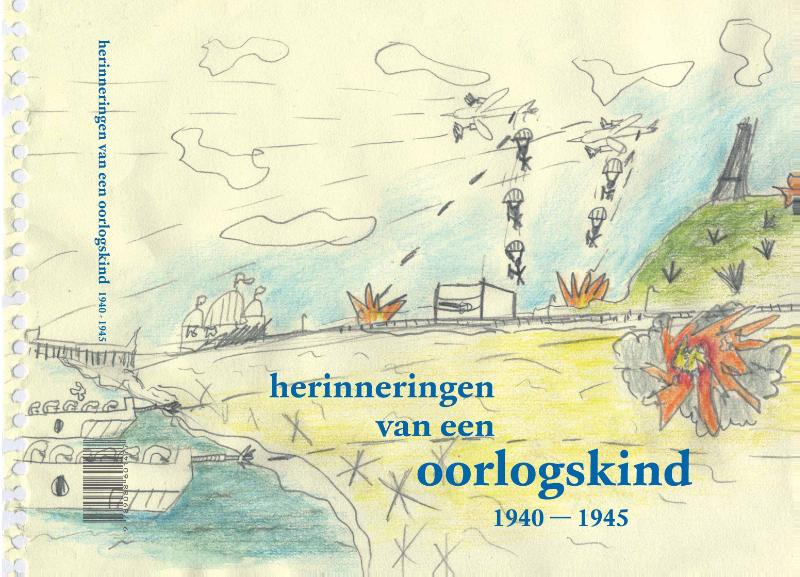 Herinneringen van een oorlogskind 1940-1945