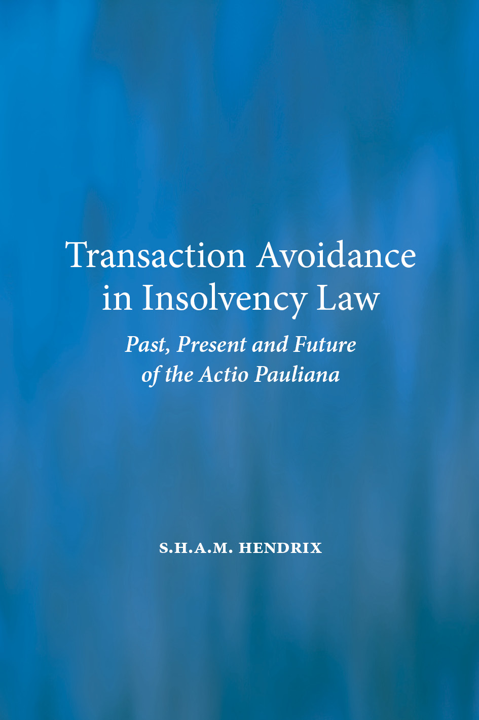 Transaction Avoidance in Insolvency Law