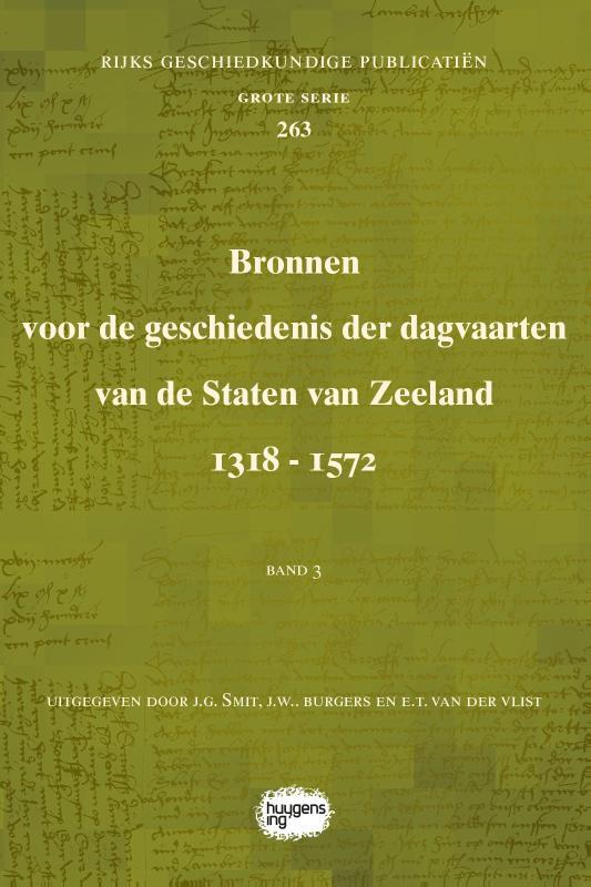 Bronnen voor de geschiedenis der dagvaarten van de Staten van Zeeland 1318 - 1572