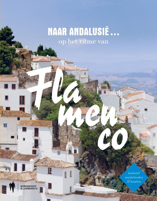 Reizen in Andalusië op het ritme van Flamenco
