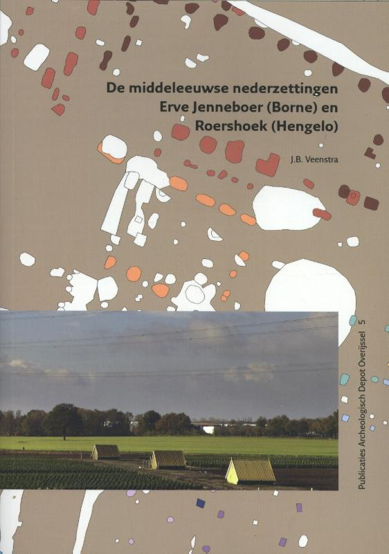 De middeleeuwse nederzettingen Erve Jenneboer (Borne) en Roershoek (Hengelo)