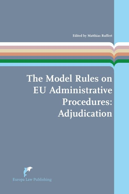 European Administrative Law Series The model rules on EU administrative procedures