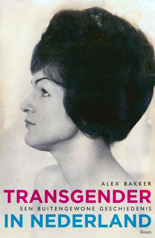 Transgender in Nederland - Een buitengewone geschiedenis