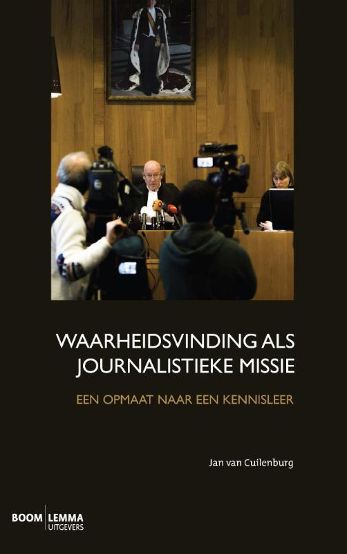 Waarheidsvinding als journalistieke missie - Een opmaat naar een kennisleer