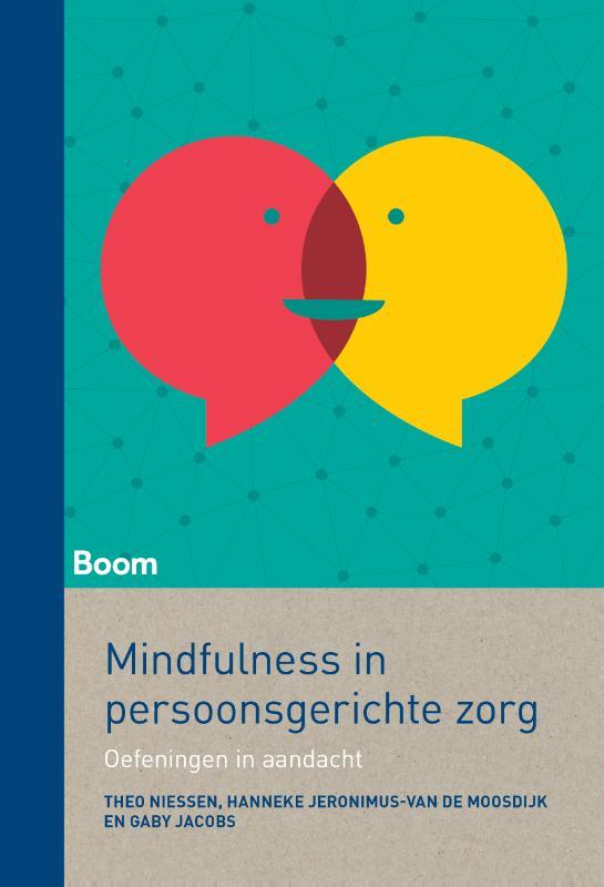 Mindfulness en persoonsgerichte zorg - Oefeningen in aandacht voor de zorgprofessional