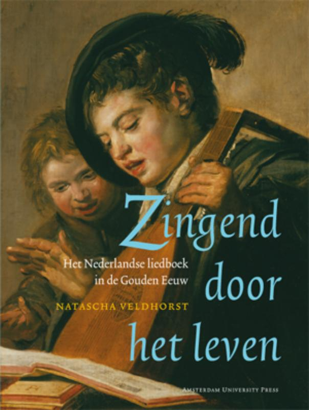 Amsterdamse Gouden Eeuw Reeks Zingend door het leven