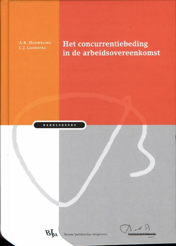 Concurrentiebeding in de arbeidsovereenkomst (Loonstra)