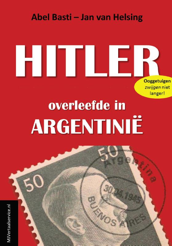 Hitler overleefde in Argentinie
