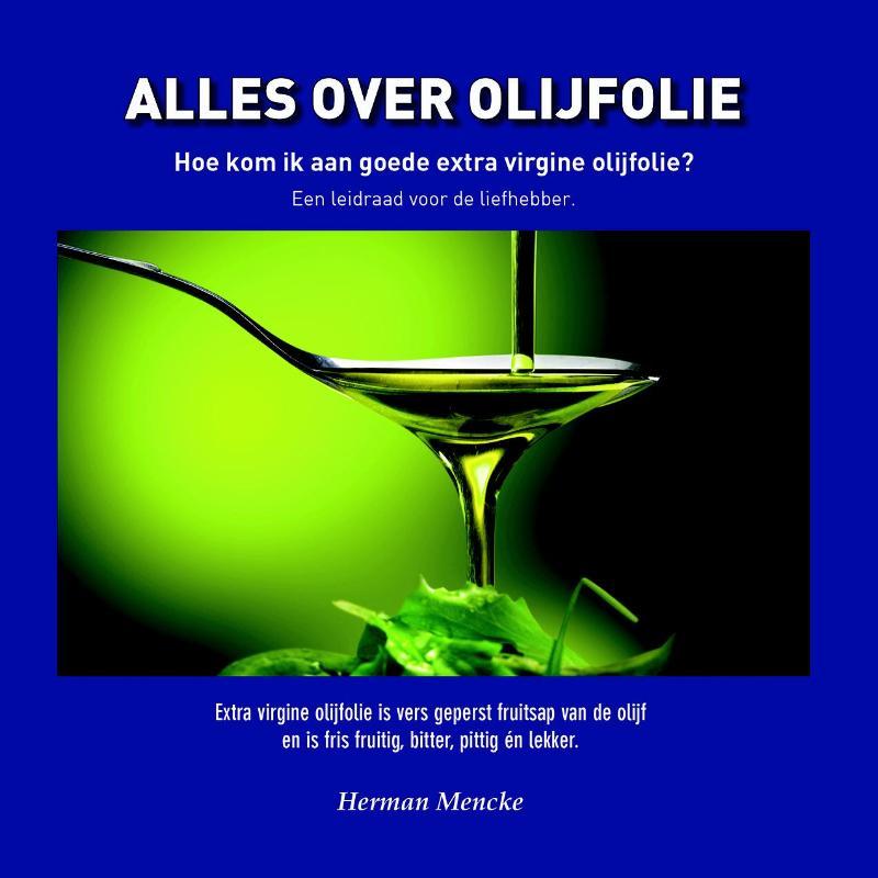 Alles over olijfolie, hoe kom ik aan goede extra virgine olijfolie?