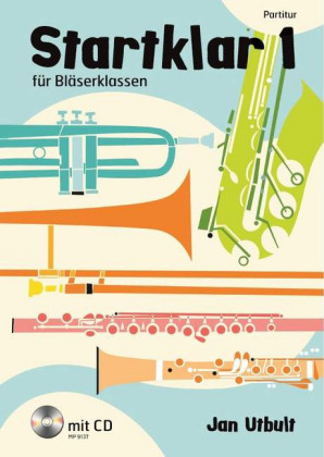 Startklar 1 für Bläserklassen, Orchester und Ensemble