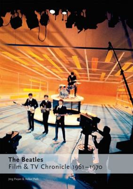 The Beatles - Film and TV Chronicle, 1961 - 1970