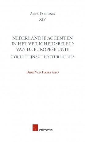 Nederlandse accenten in het veiligheidsbeleid van de Europese Unie