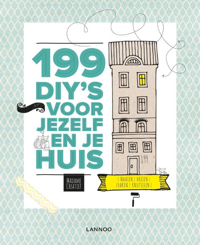 199 DIY'S voor jezelf en in huis