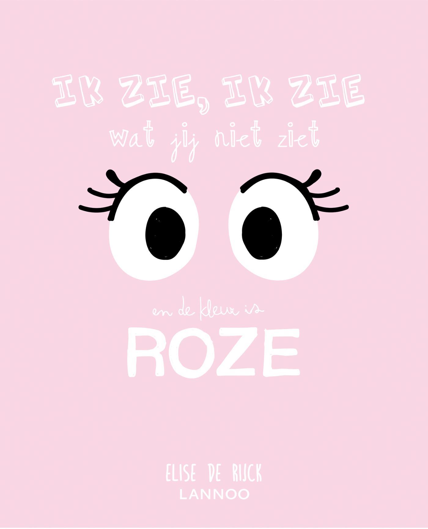 Ik zie, ik zie wat jij niet ziet en het is ... roze