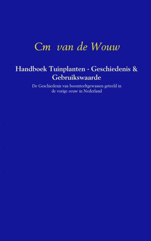 Handboek Tuinplanten - Geschiedenis & Gebruikswaarde