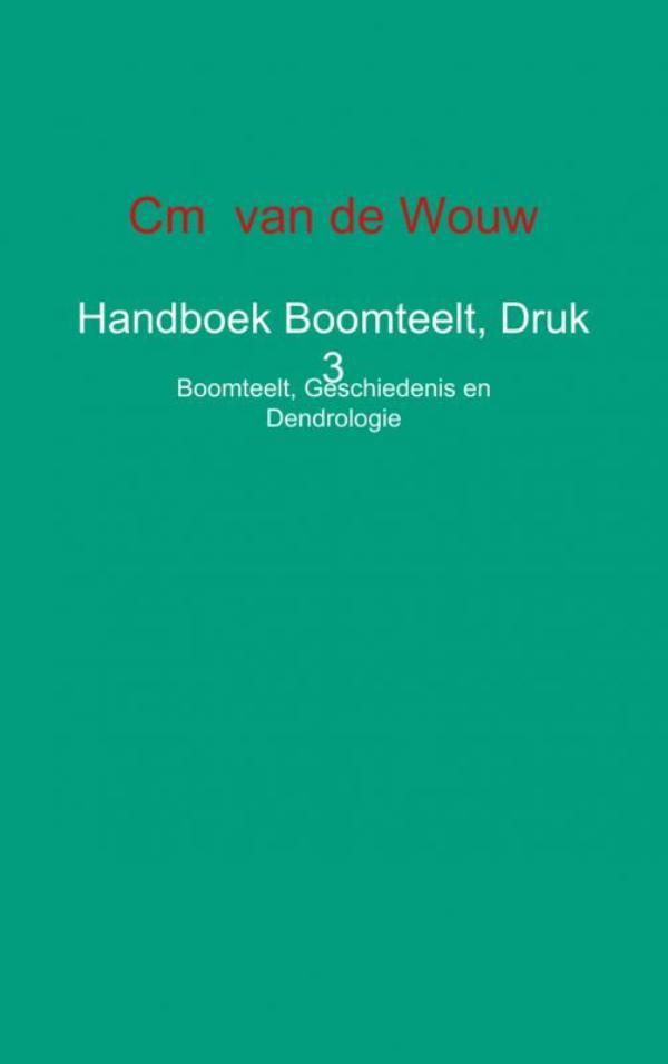 Handboek Boomteelt, Druk 3